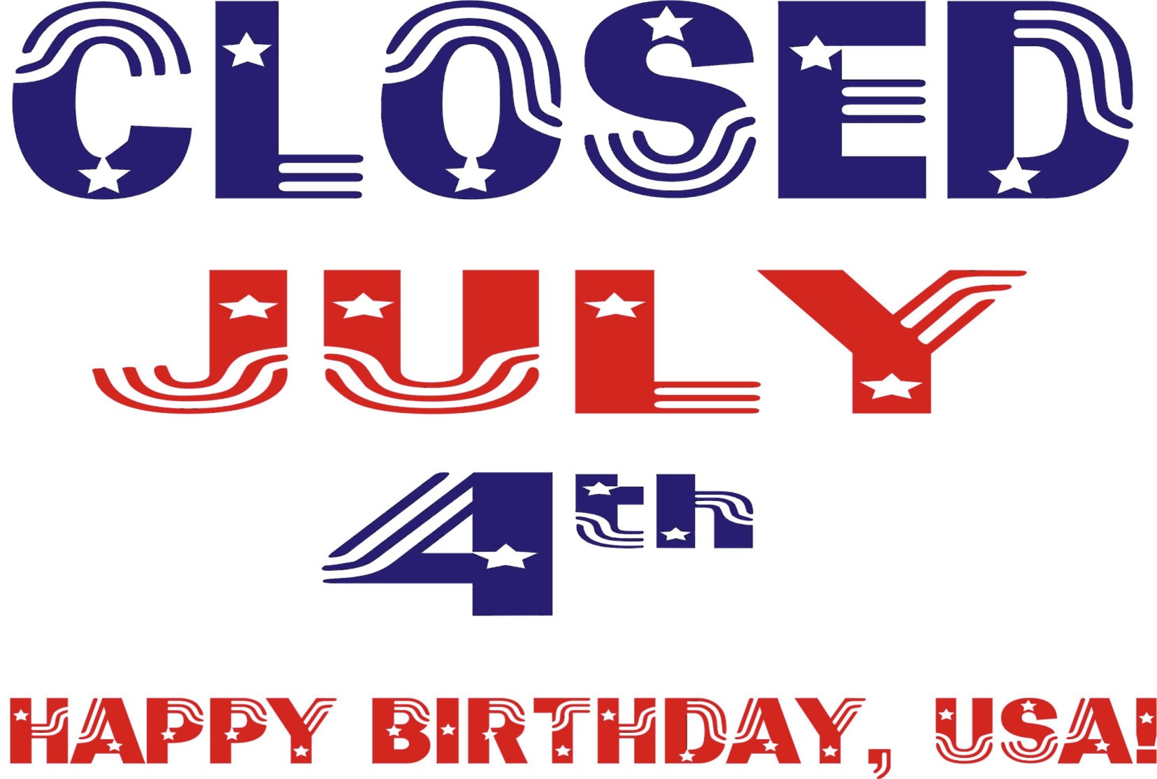 closed on july 4th sign