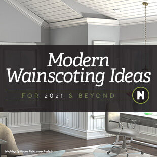 Modern Wainscoting Ideas for 2021 & Beyond